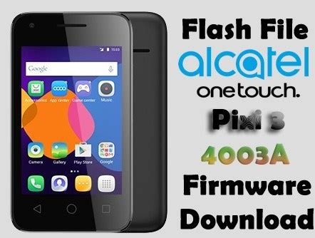 Alcatel OneTouch Pixi 3 4003A Firmware Download (Flash File)