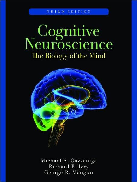 Cognitive Neuroscience: The Biology of the Mind / Edition